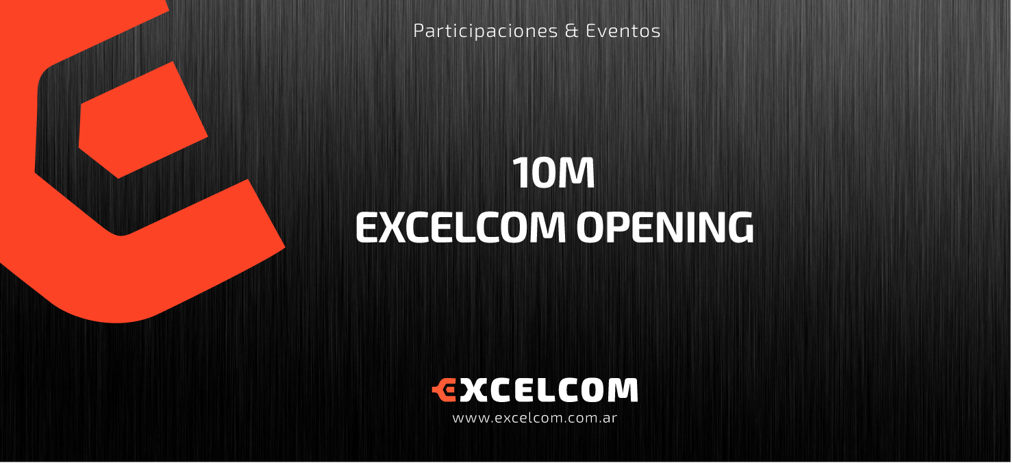 10M: EXCELCOM OPENING