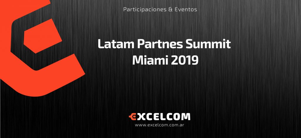 Latam Partnes Summit – Miami 2019